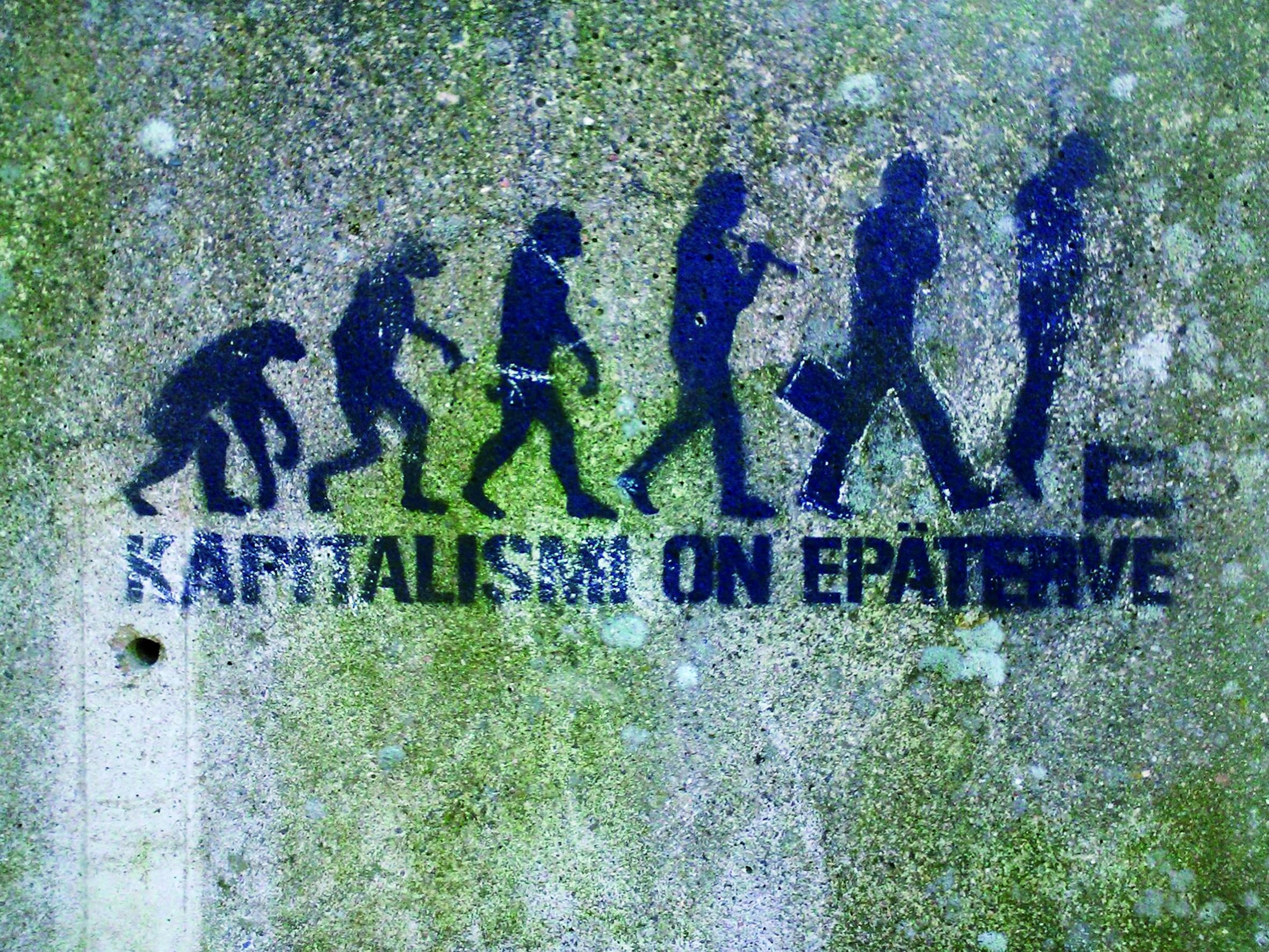 Kapitalismi on epäterve, tekijä tuntematon. KUVA: Jonna Tolonen
