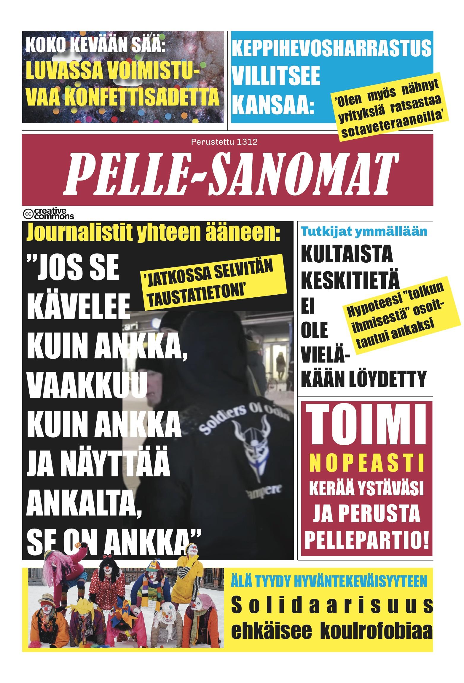 Huhtikuun Voiman välissä julkaistiin Loldiesr of Odinin tekemä Pelle-Sanomat-lehti. Paperiversiot lehtitelineissä kautta maan.