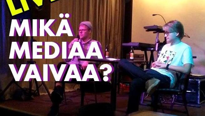 Mikä meitä vaivaa? Jakso 9: Mikä mediaa vaivaa? (live)