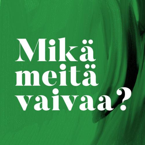 MMV 40: Mikä meitä vaivaa?