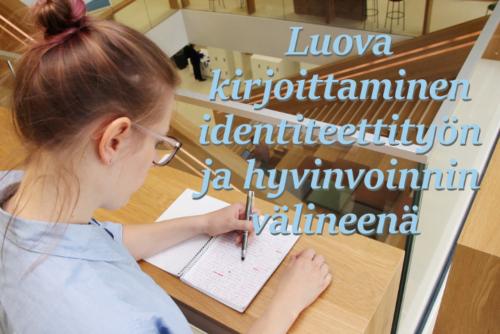 Luova kirjoittaminen identiteettityön ja hyvinvoinnin välineenä