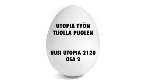 Uusi Utopia 2120 osa 2: Utopia työn tuolla puolen