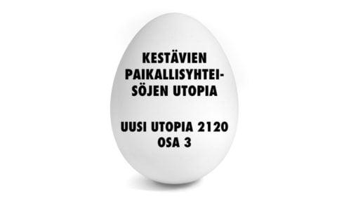 Uusi Utopia 2120 osa 3: Kestävien paikallisyhteisöjen utopia