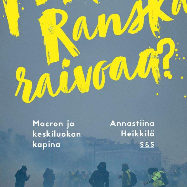 YLE:n toimittajan kirja keltaliiveistä on pätevä katsaus ranskalaisen protestoinnin juurisyihin