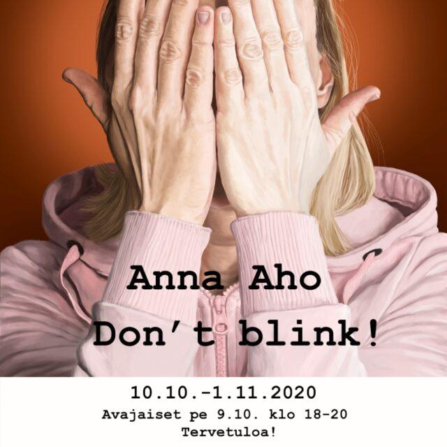 Anna Aho, Don't blink! - taidenäyttely