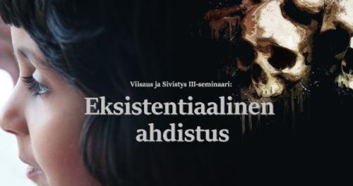Viisaus ja Sivistys III-seminaari: Eksistentiaalinen ahdistus