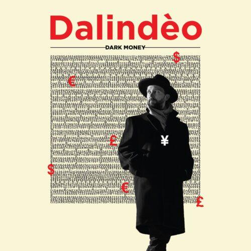 Dark Money, Dalindèo