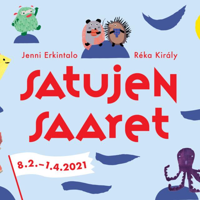 Satujen saaret - Jenni Erkintalon ja Réka Király'in kuvitusnäyttely